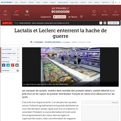 I. A. Lactalis et Leclerc enterrent la hache de guerre