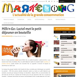 Milk'N Go : Lactel met le petit déjeuner en bouteille