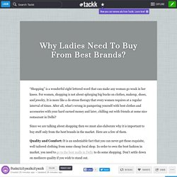Why Ladies Need To Buy From Best Brands?