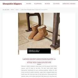 Ladies Short Sheepskin Boots: A Style You Can Count On