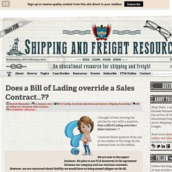 Does a Bill of Lading override a Sales Contract..??