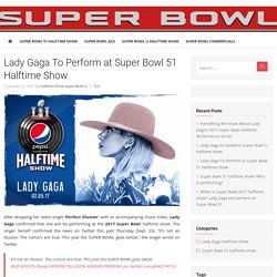 Lady Gaga To Perform at Super Bowl 51 Halftime Show