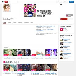 LadyGagaVEVO's Channel