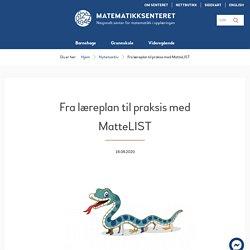 Fra læreplan til praksis med MatteLIST