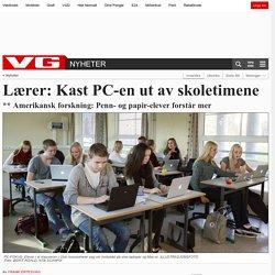 Lærer: Kast PC-en ut av skoletimene - Skole og utdanning