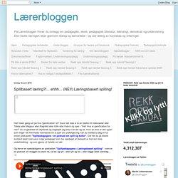 Lærerbloggen: Spillbasert læring?!... ehhh... (NEI!) Læringsbasert spilling!