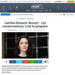«Le conservatisme, c'est le progrès» Laetitia Strauch-Bonart