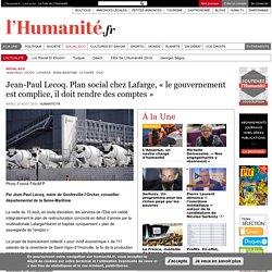 Jean-Paul Lecoq. Plan social chez Lafarge, « le gouvernement est complice, il doit rendre des comptes
