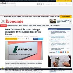 Pour faire face à la crise, Lafarge supprime 460 emplois dont 90 en France