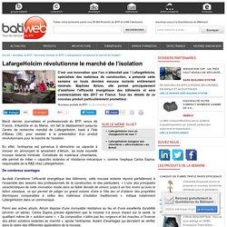 LafargeHolcim révolutionne le marché de l'isolation : 23/11/16