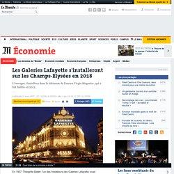 Les Galeries Lafayette s'installeront sur les Champs-Elysées en 2018