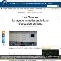 Les Galeries Lafayetteinvestissent le luxe d'occasionen ligne