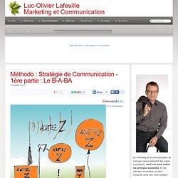 Méthodo : Stratégie de Communication - 1ère partie : Le B-A-BA
