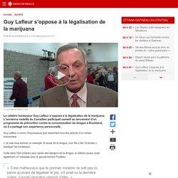 Guy Lafleur s'oppose à la légalisation de lamarijuana