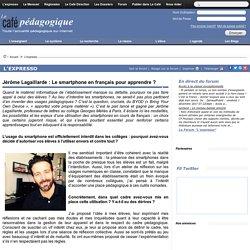 Jérôme Lagaillarde : Le smartphone en français pour apprendre ?