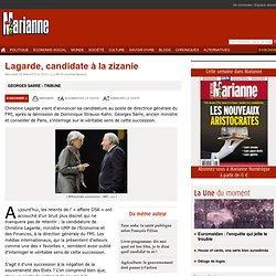 Lagarde, candidate à la zizanie