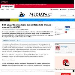 FMI. Lagarde plus docile aux diktats de la finance que ne l'était DSK...