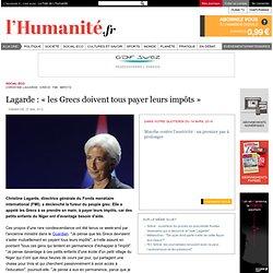 Lagarde : « les Grecs doivent tous payer leurs impôts »