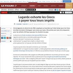 Flash Eco : Grèce:Lagarde dénonce l'évasion fiscale
