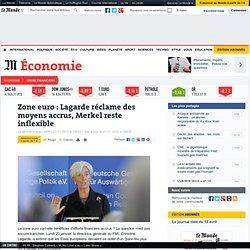 Zone euro : Lagarde réclame des moyens accrus, Merkel reste inflexible