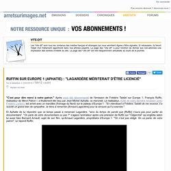 """Ruffin sur Europe 1 (Aphatie) : """"Lagardère mériterait d'être licencié"""""""