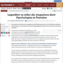 Lagardère va céder dix magazines dont Psychologies et Première