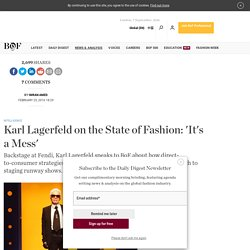 Karl Lagerfeld on the State of Fashion: 'It's a Mess'