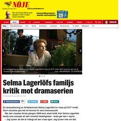 Selma Lagerlöfs familj fortsatt kritik till dramaserien