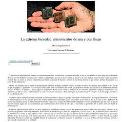 David Lagmanovich: La extrema brevedad: microrrelatos de una y dos líneas -nº 32 Espéculo