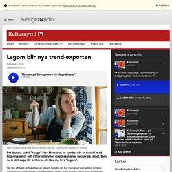 Lagom blir nya trend-exporten - Kulturnytt i P1
