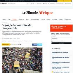 Lagos, le laboratoire de l'impossible