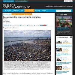 Lagos, une ville en perpétuelle évolution - Magazine GoodPlanet Info