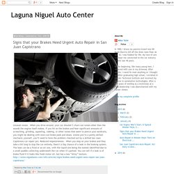 Signs that your Brakes Need Urgent Auto Repair in San Juan Capistrano