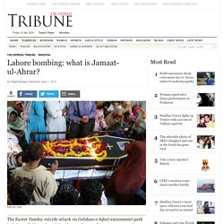 Lahore bombing: what is Jamaat-ul-Ahrar?