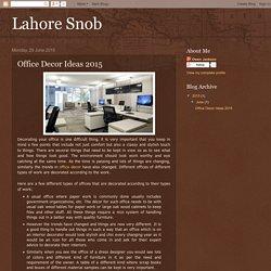 Lahore Snob: Office Decor Ideas 2015