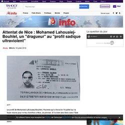 """Attentat de Nice : Mohamed Lahouaiej-Bouhlel, un """"dragueur"""" au """"profil sadique ultraviolent"""""""