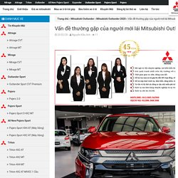 Vấn đề thường gặp của người mới lái Mitsubishi Outlander 2020