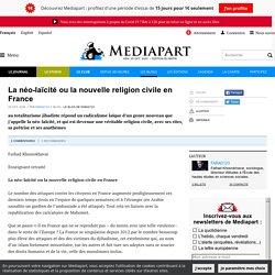 La néo-laïcité ou la nouvelle religion civile en France