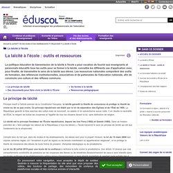 Eduscol. La laïcité à l'école : outils et ressources