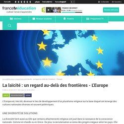 La laïcité : un regard au-delà des frontières - L'Europe