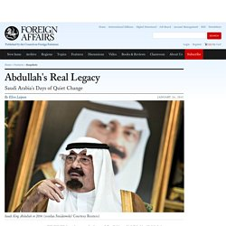 Saudi King Abdullah's Real Legacy