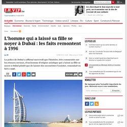 L'homme qui a laissé sa fille se noyer à Dubaï : les faits remontent à 1996