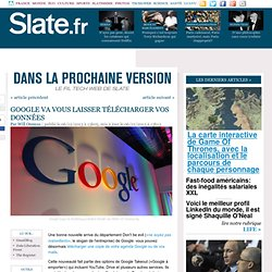 Google va vous laisser télécharger vos données