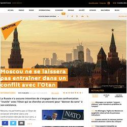Moscou ne se laissera pas entraîner dans un conflit avec l'Otan