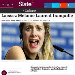 Laissez Mélanie Laurent tranquille