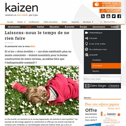 Laissons-nous le temps de ne rien faire - Kaizen