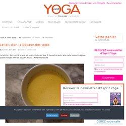 Le lait d'or, la boisson des yogis