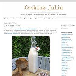 COOKING JULIA: LAIT DE COCO MAISON