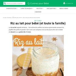 Riz au lait pour bébé (et toute la famille)