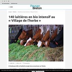 "PAYSAN BRETON 01/07/16 140 laitières en bio intensif au ""Village de l'herbe""."